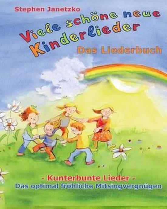 Viele Sch ne Neue Kinderlieder - Kunterbunte Lieder - Das Optimal Fr hliche Mitsingvergn gen