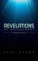 Revelations at Bridgeport