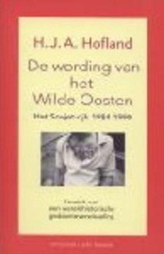 De wording van het Wilde Oosten - H.J.A. Hofland pdf epub