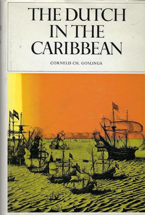 Dutch in the caribbean - Goslinga |