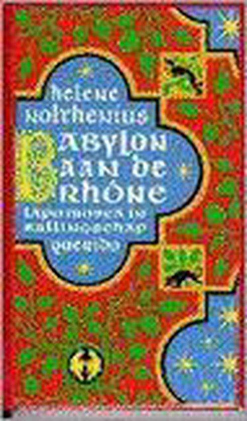 Babylon aan de rhone - H. Nolthenius |