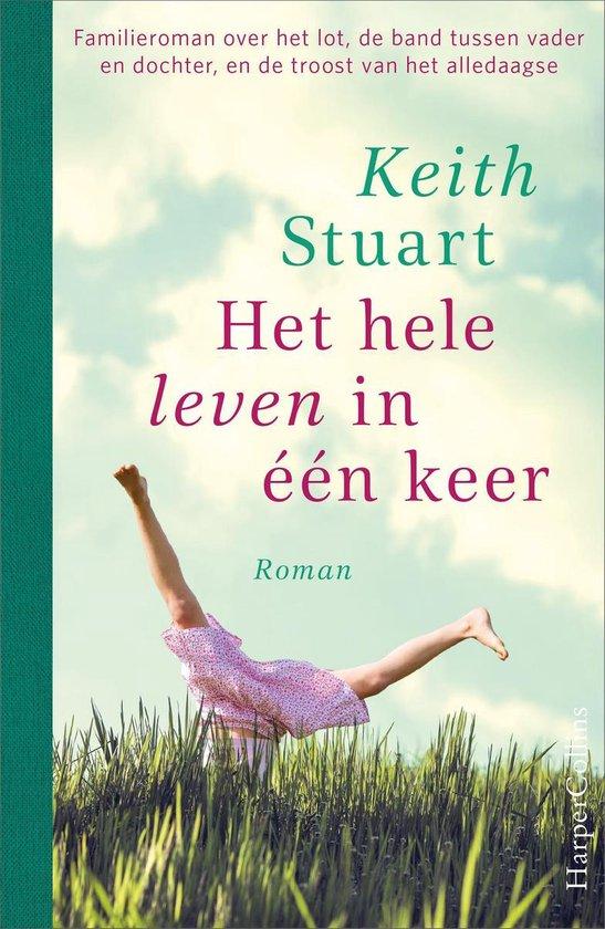 Het hele leven in één keer - Keith Stuart |