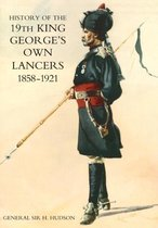 History of the 19th King George's Own Lancers 1858-1921