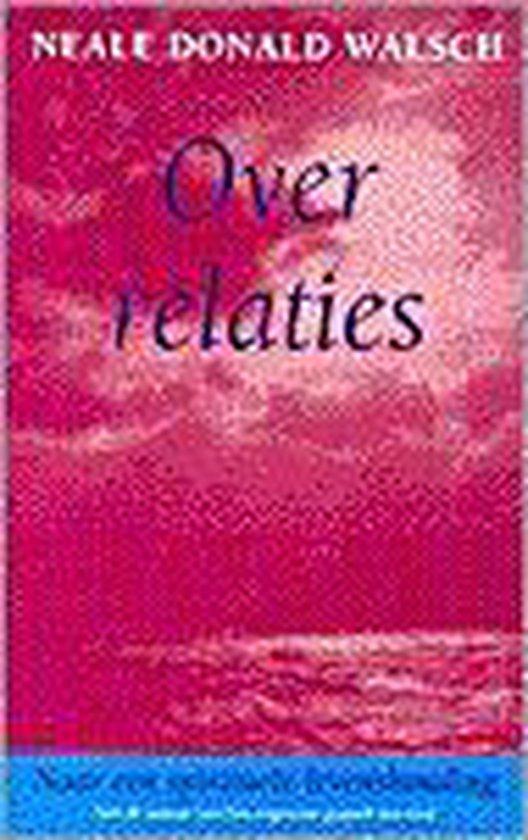 Over Relaties - Neale D. Walsch |