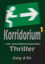 Korridorium – ein pluridimensionaler Thriller