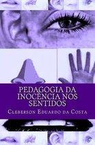 Pedagogia da Inocencia nos Sentidos