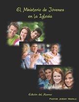 El Ministerio de Jovenes en la Iglesia (Edicion del Alumno)