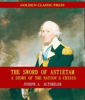 The Sword of Antietam: A Story of the Nation's Crisis