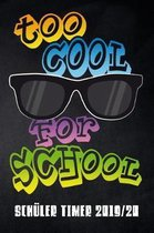 Too cool for School Sch ler Timer 2019/20