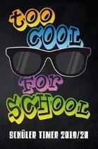 Too cool for School Sch ler Timer 2019/20