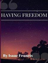 Having Freedom