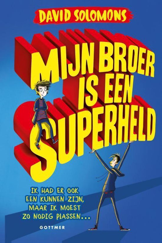 Mijn broer is een superheld - David Solomons |