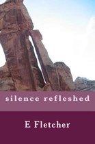 silence refleshed