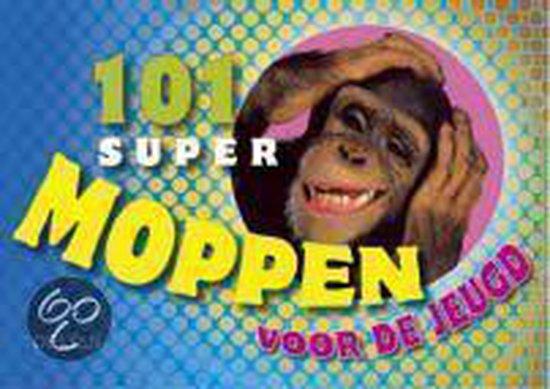 Cover van het boek '101 super moppen voor de jeugd' van Jantien de Jager en Jacques Geron