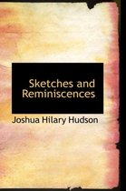 Sketches and Reminiscences