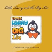Little Larry and the Big Lie