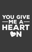 You Give Me A Heart