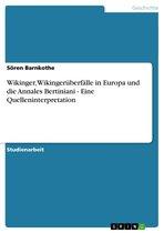 Wikinger, Wikingerüberfälle in Europa und die Annales Bertiniani - Eine Quelleninterpretation
