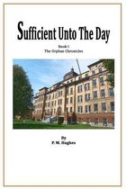 Sufficient Unto the Day