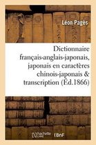 Dictionnaire Fran ais-Anglais-Japonais En Caract res Chinois-Japonais Avec Sa Transcription