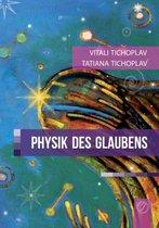 Physik Des Glaubens (German Version)