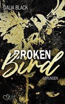 Broken Bird: Gefunden