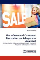The Influence of Consumer Motivation on Salesperson Appraisal