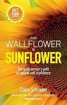 From Wallflower to Sunflower