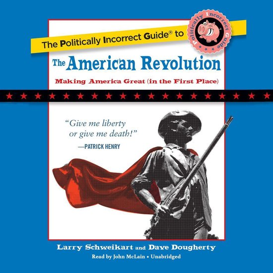 Afbeelding van The Politically Incorrect Guide to the American Revolution