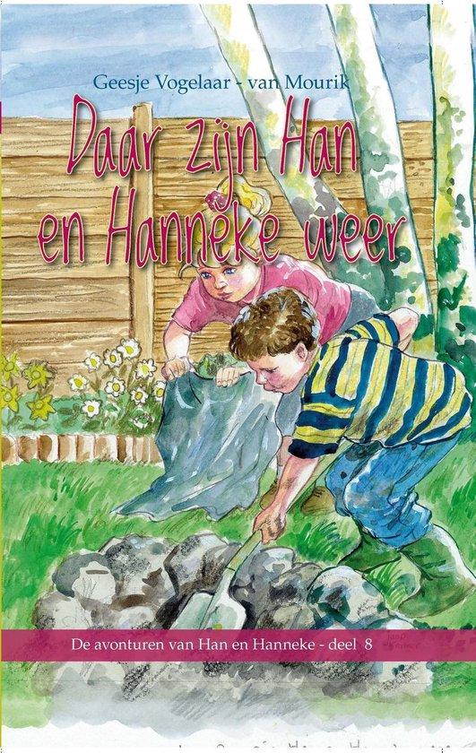 De avonturen van Han en Hanneke 8 - Daar zijn Han en Hanneke weer / 8 - Geesje Vogelaar- van Mourik |