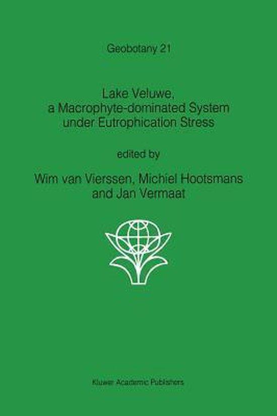 Boek cover Lake Veluwe, a Macrophyte-dominated System under Eutrophication Stress van Wilhelmus van Vierssen (Hardcover)