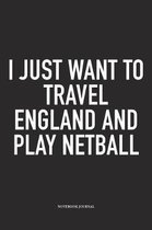 I Just Want To Travel England And Play Netball