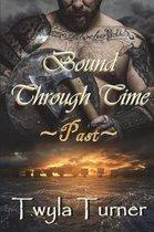 Bound Through Time