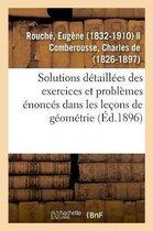 Solutions detaillees des exercices et problemes enonces dans les lecons de geometrie