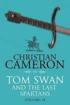 Tom Swan and the Last Spartans: Part Two