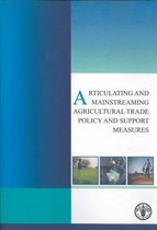 Articulating and Mainstreaming Agricultural Trade Policy and Support Measures
