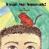 Hear Me Squeak!