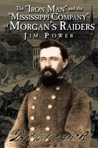 The Iron Man and the Mississippi Company of Morgan's Raiders
