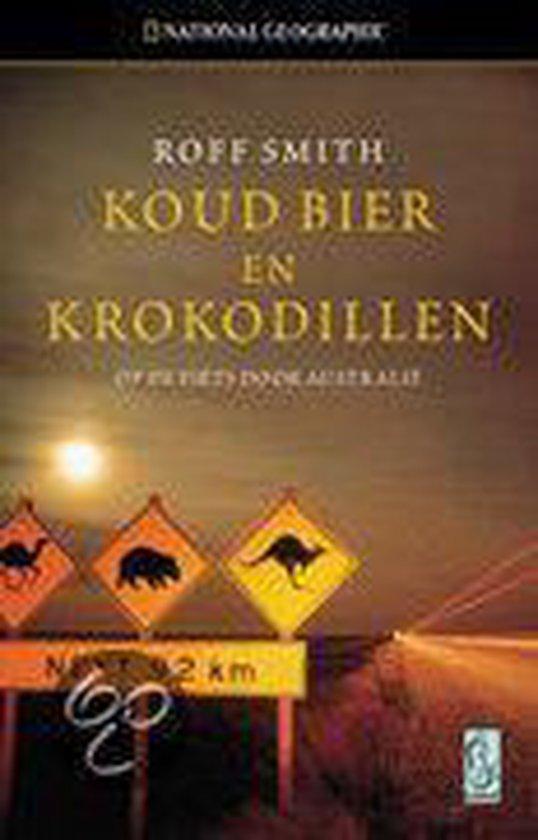 Koud Bier En Krokodillen - Roff Smith |