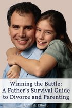 Omslag Winning the Battle: A Father's Survival Guide to Divorce and Parenting