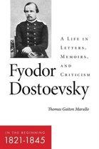 Fyodor Dostoevsky-In the Beginning (1821-1845)