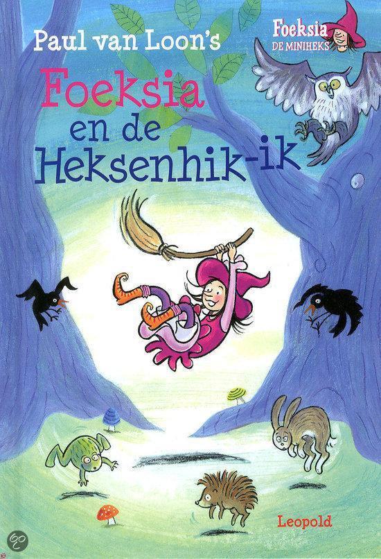 Foeksia De Miniheks - Foeksia en de Heksenhik-ik - Paul van Loon |