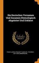 Die Deutschen Vornamen Und Zunamen Etymologisch Abgeleitet Und Erkl ret