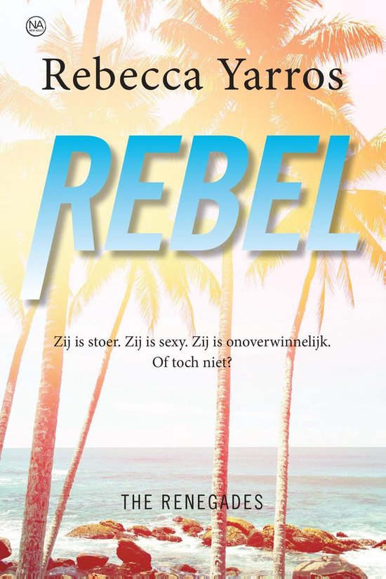 The Renegades 3 - Rebel - Rebecca Yarros |