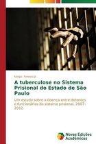 A tuberculose no sistema prisional do Estado de Sao Paulo