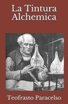 La Tintura Alchemica