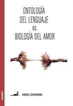 Ontologia del lenguaje versus Biologia del amor