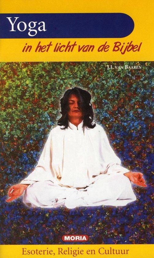 Yoga in het licht van de bijbel - J.I. Van Baaren |