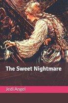 The Sweet NIghtmare