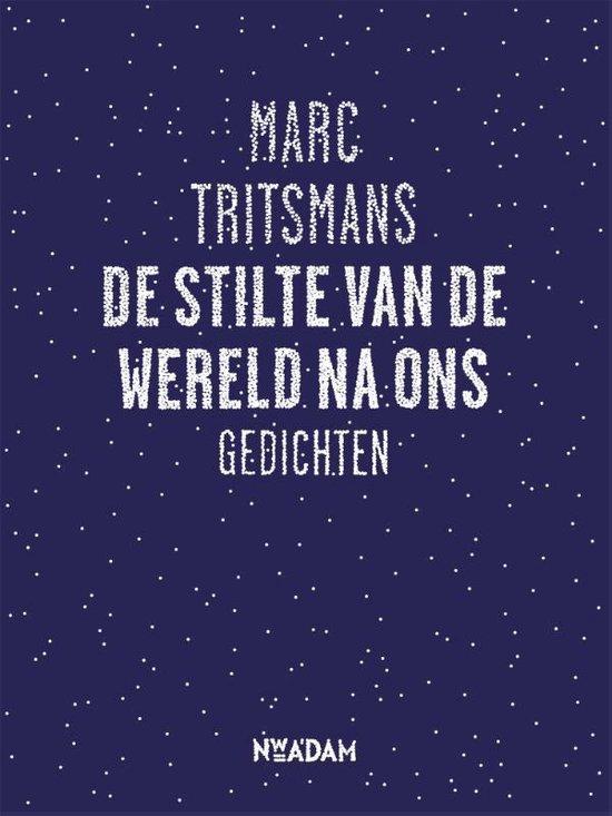 De stilte van de wereld na ons - Marc Tritsmans  